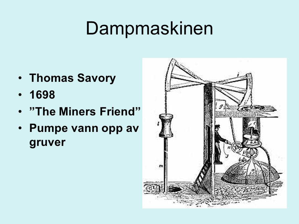 Dampmaskinen Thomas Savory 1698 The Miners Friend
