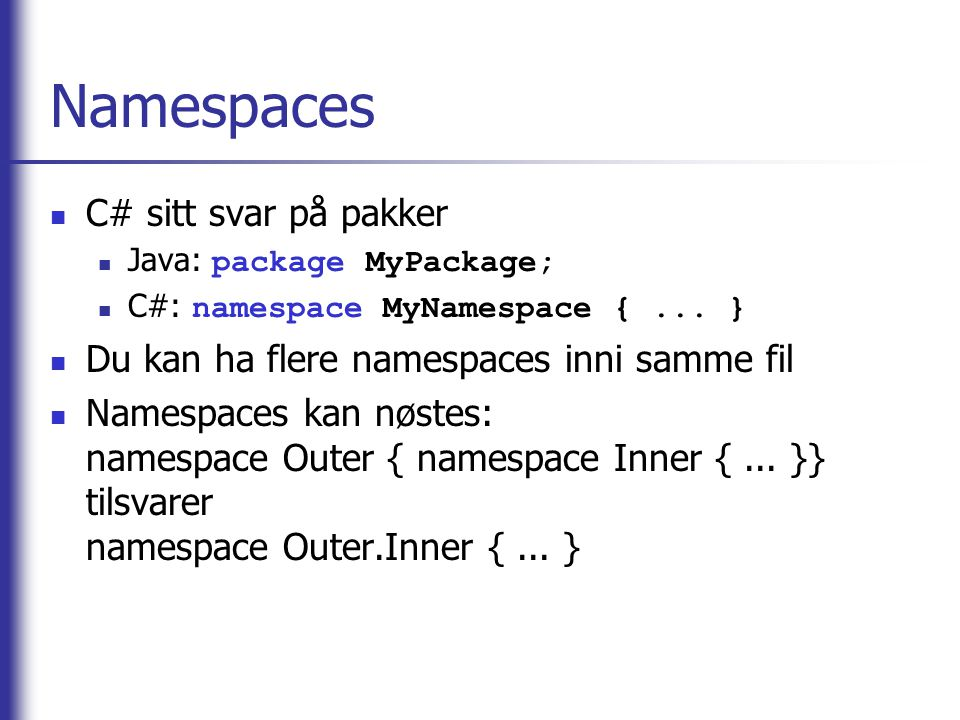 Namespaces C# sitt svar på pakker