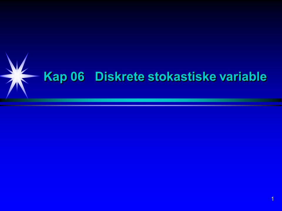 Kap 06 Diskrete stokastiske variable