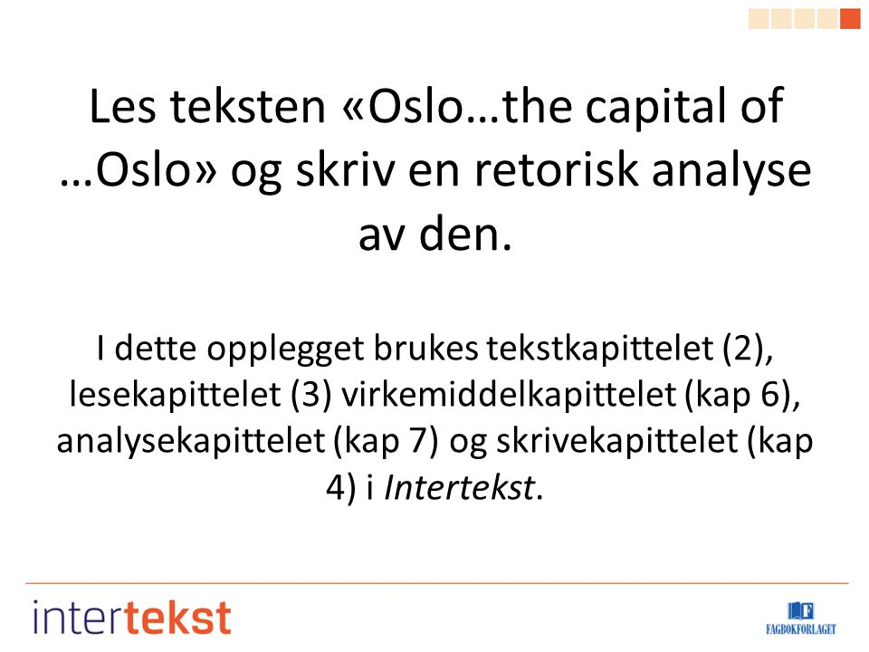 Les teksten «Oslo…the capital of …Oslo» og skriv en retorisk analyse av den.