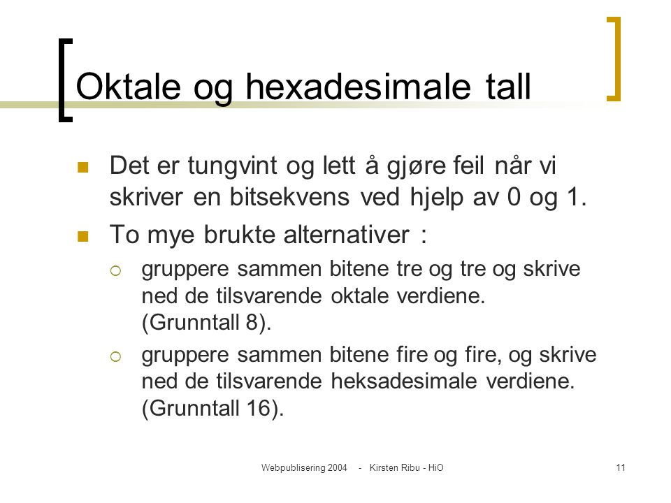 Oktale og hexadesimale tall