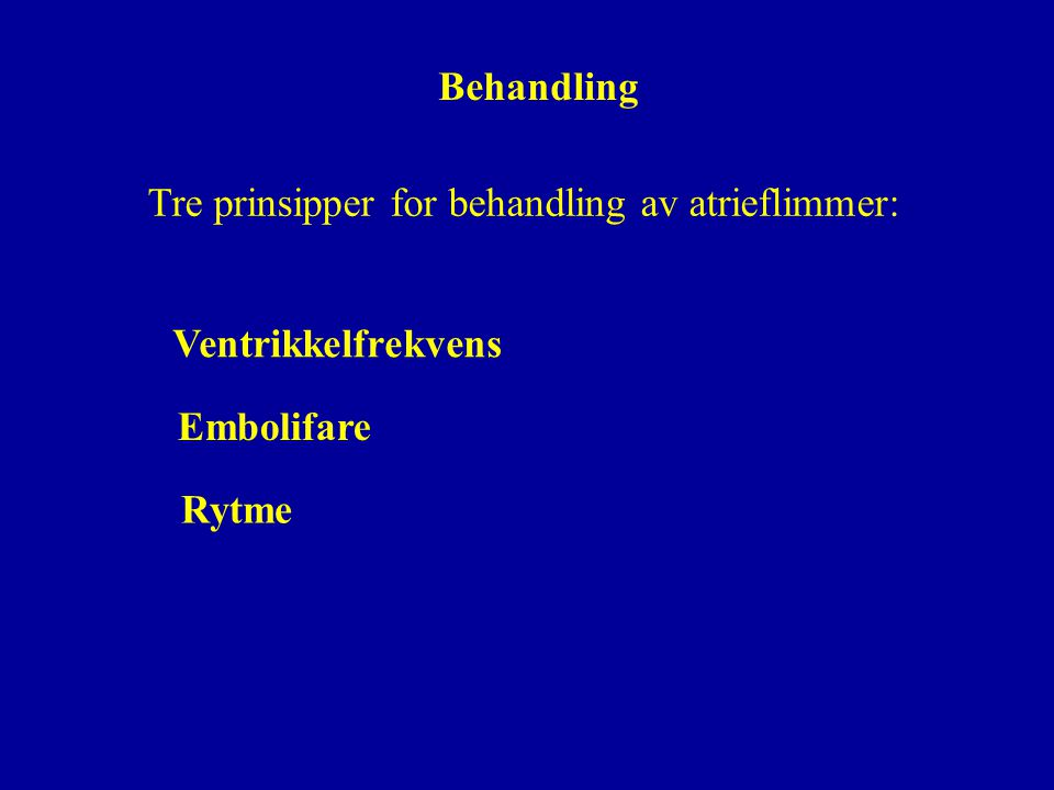 Tre prinsipper for behandling av atrieflimmer: