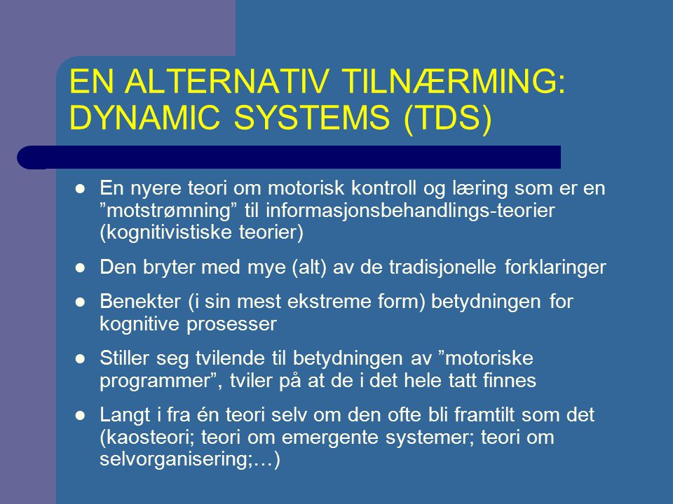 EN ALTERNATIV TILNÆRMING: DYNAMIC SYSTEMS (TDS)